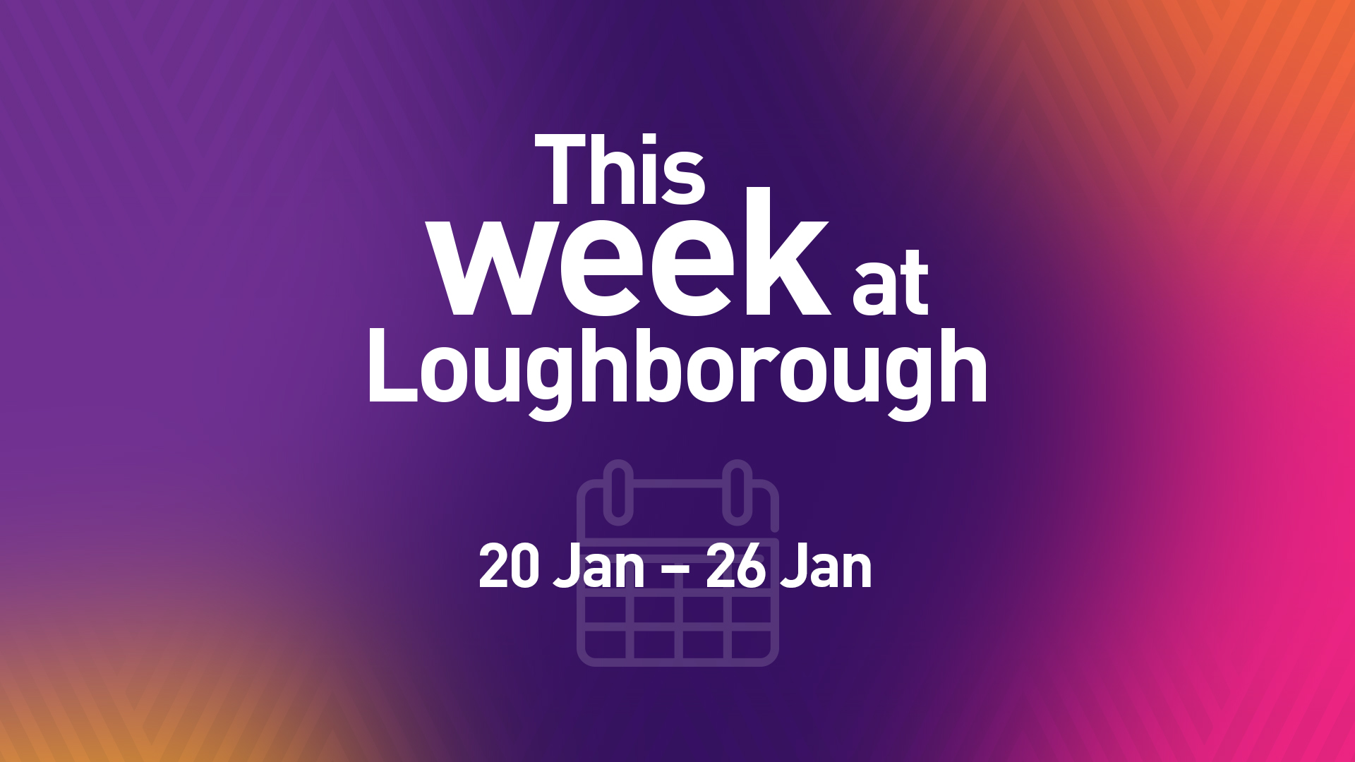 This Week at Loughborough | 20th January 2020