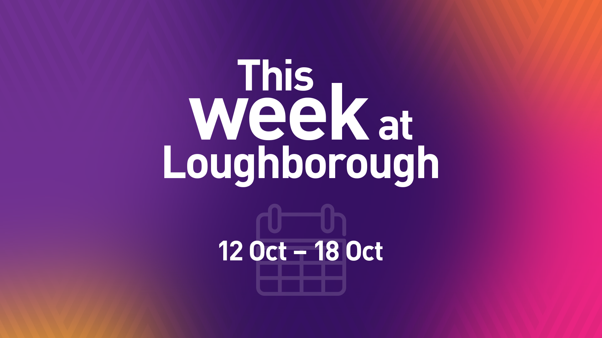 This Week at Loughborough | 12th October 2020