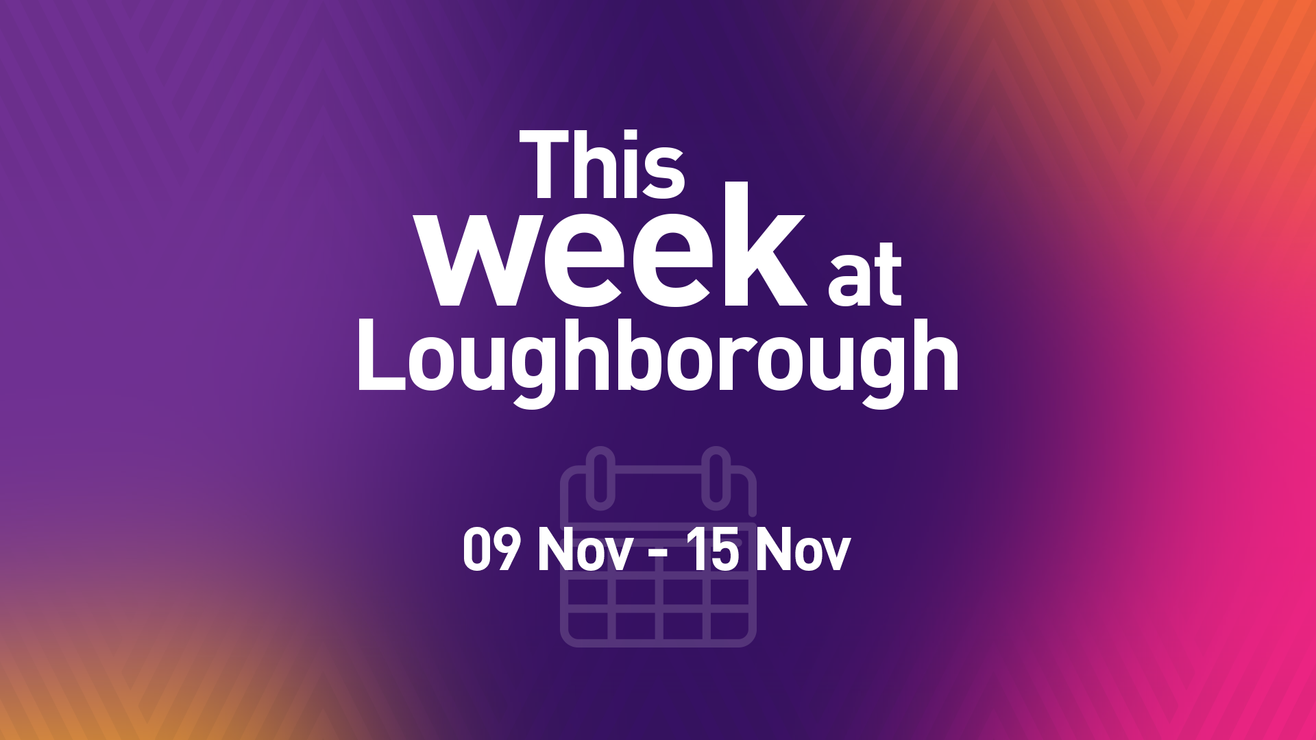 This Week at Loughborough | 9 November