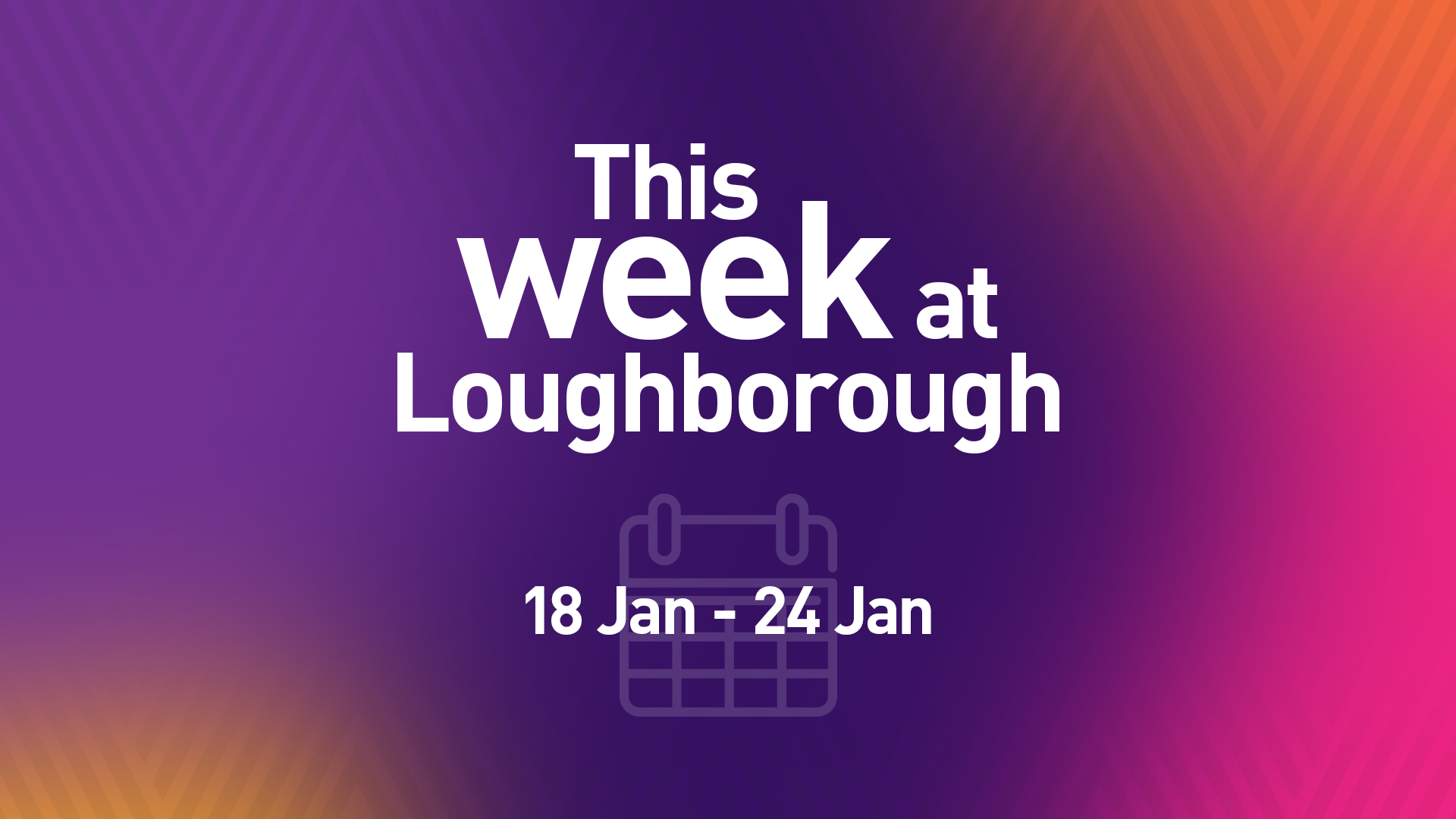 This Week at Loughborough | 18 January