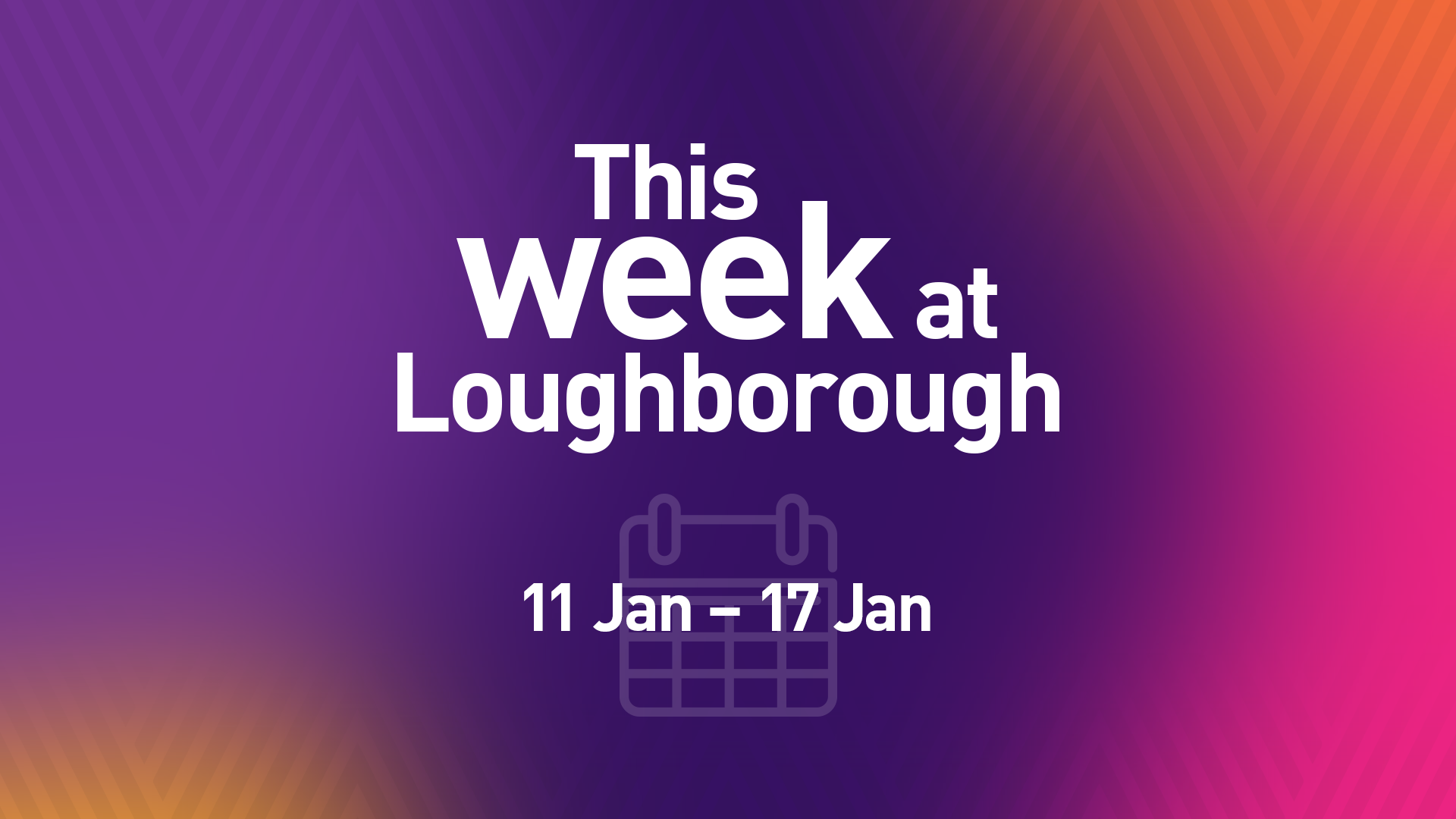 This Week at Loughborough | 11 January