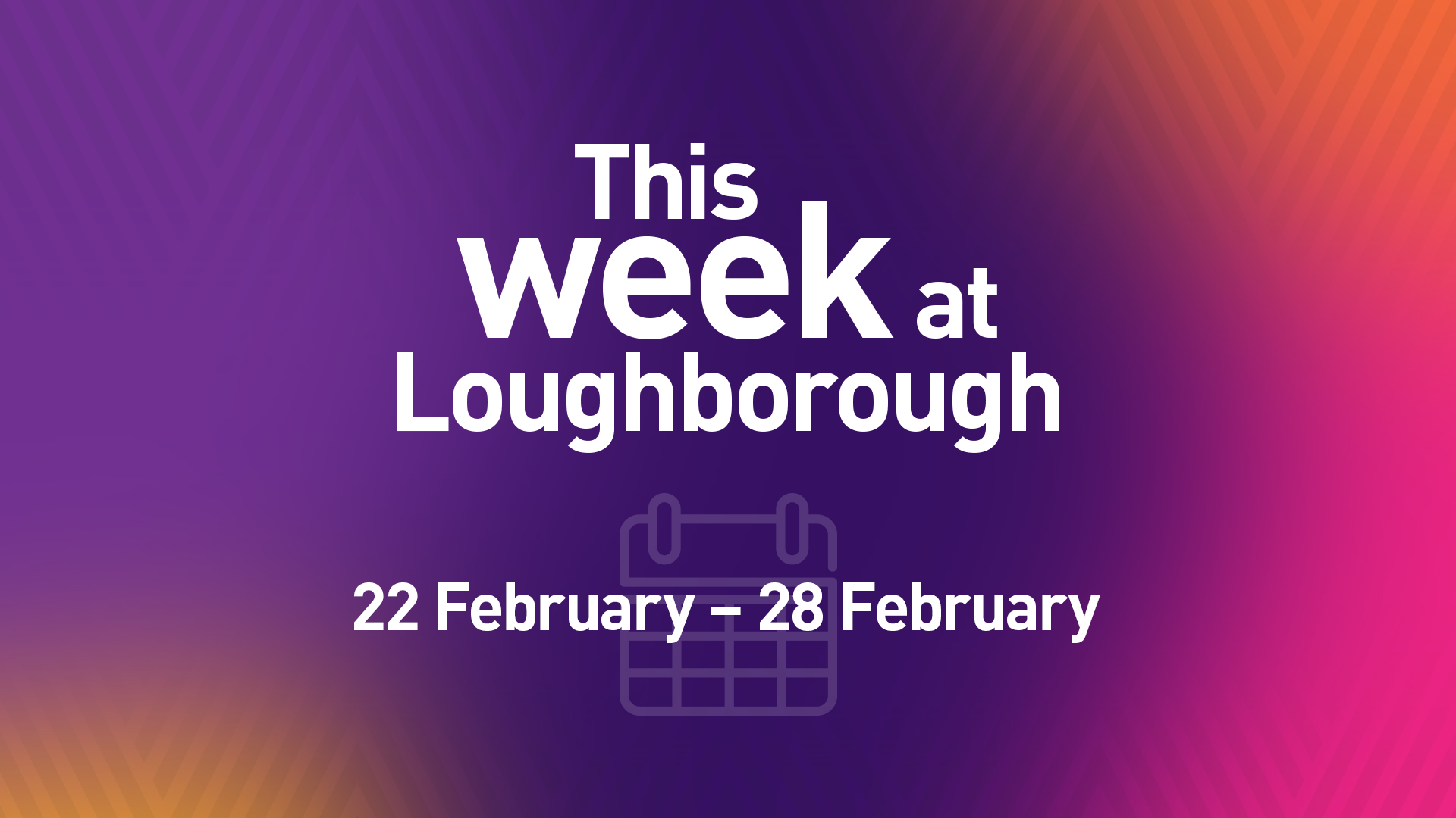 This Week at Loughborough | 22 February