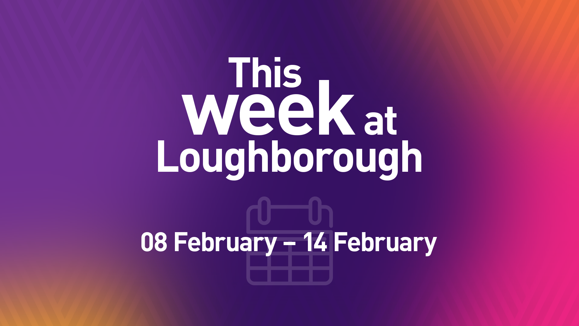 This Week at Loughborough | 08 February