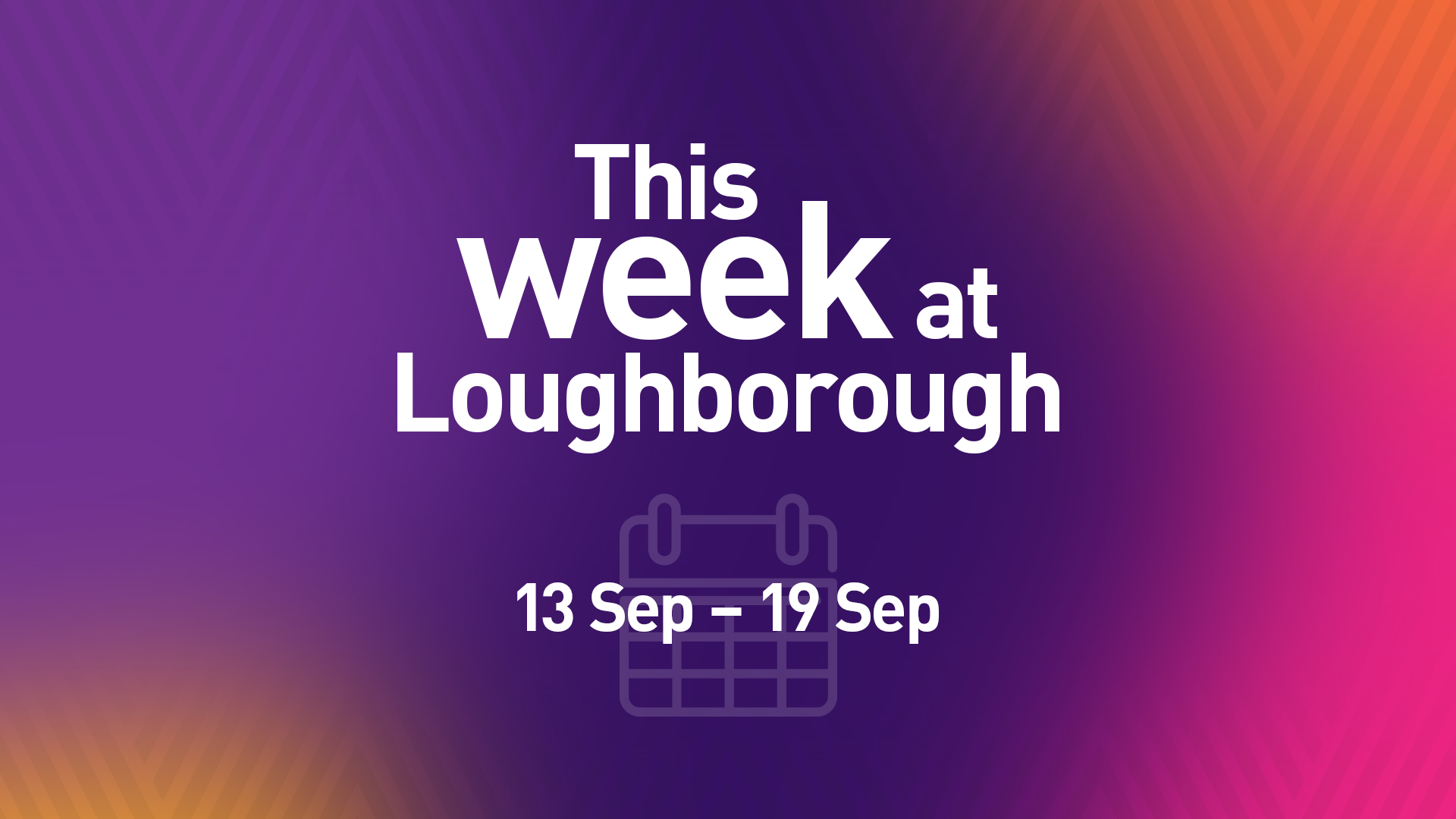 This Week at Loughborough   13 September
