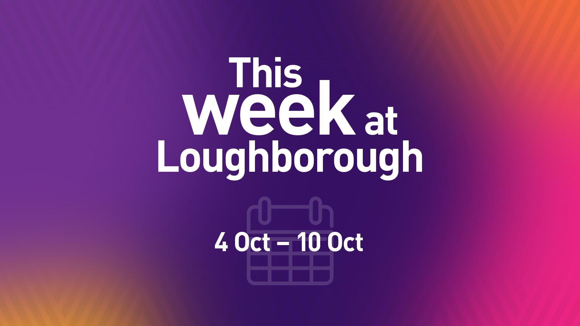 The Week at Loughborough   4 October