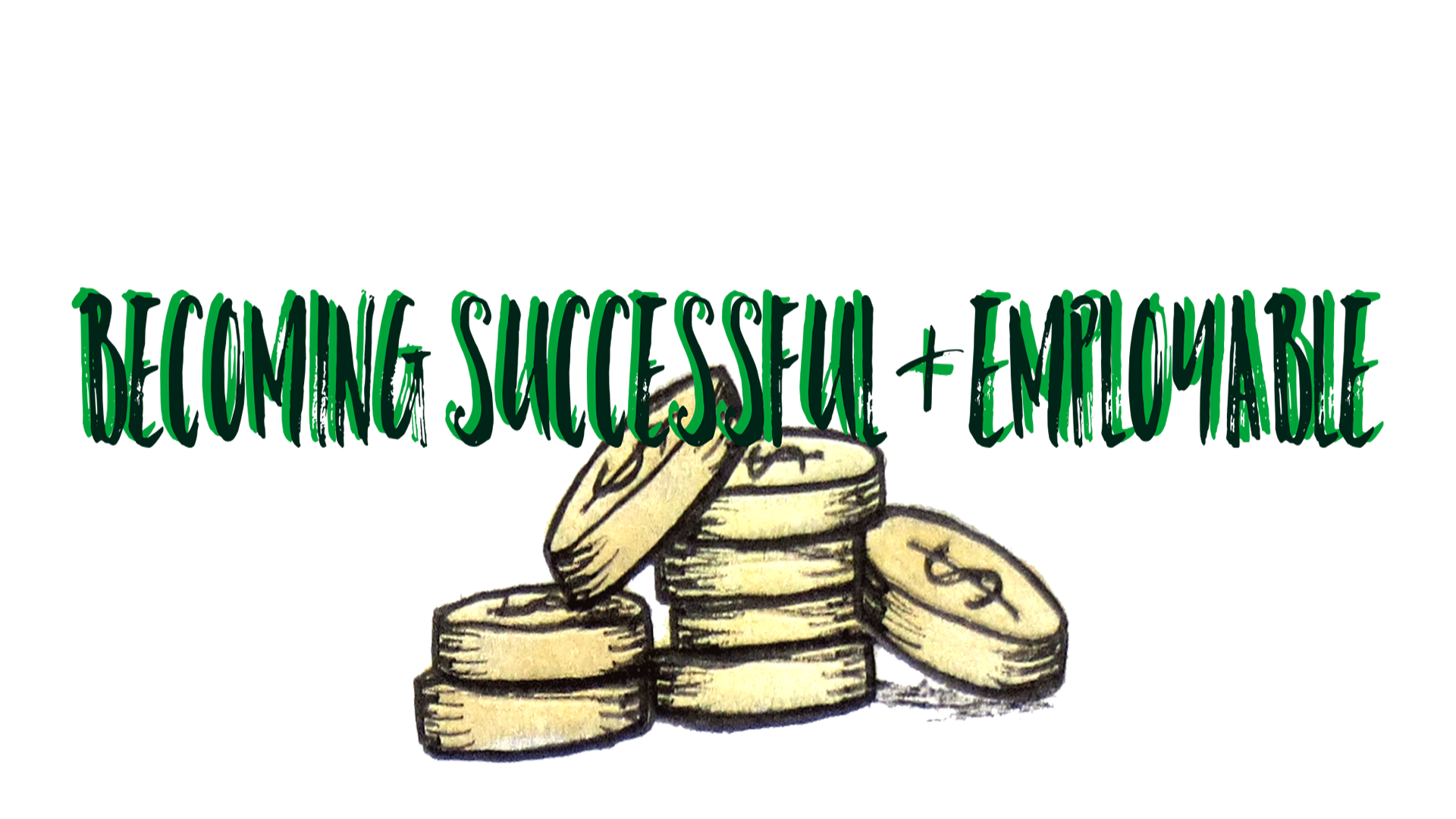 Becoming successful and employable